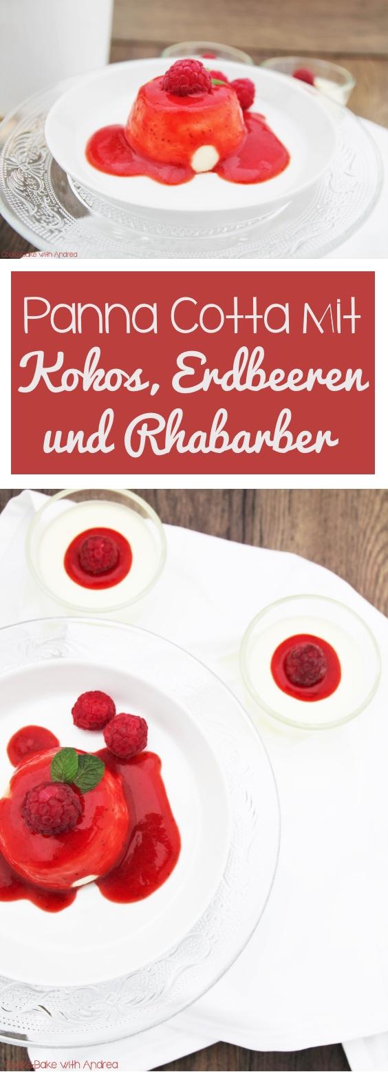 Panna Cotta mit Kokos, Beeren und Rhabarber - Sommer - Dessert - www.candbwithandrea.com - Rezept - Collage - Kopie