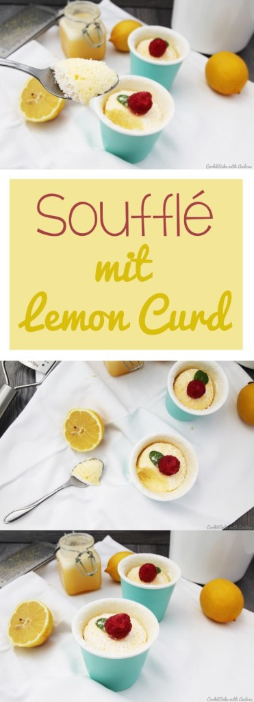 C&B with Andrea - Souffle mit Lemon Curd Rezept - www.candbwithandrea.com - Sommer - Collage