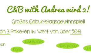 C&B with Andrea wird 2! Großes Geburtstagsgewinnspiel
