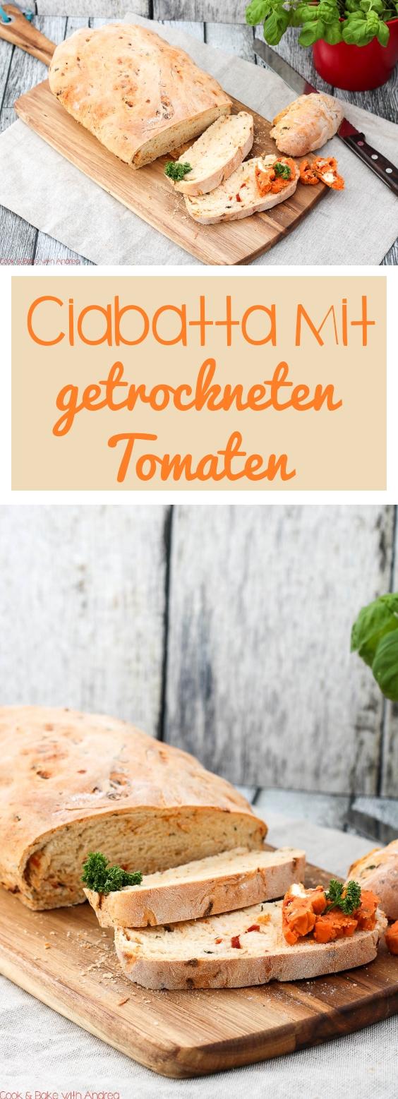C&B with Andrea - Ciabatta mit getrockneten Tomaten und Tomatenbutter Rezept - www.candbwithandrea.com - Collage