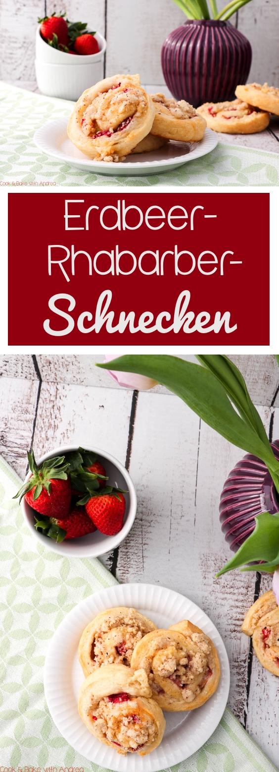 C&B with Andrea - Erdbeer-Rhabarberschnecken Rezept - www.candbwithandrea.com - Collage