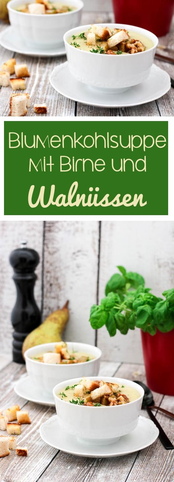 C&B with Andrea - Blumenkohlsuppe mit Birne und Walnüssen Rezept - www.candbwithandrea.com - Collage